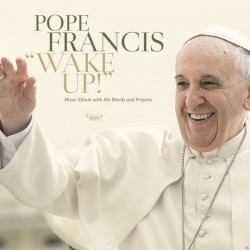 CD di papa Francesco Wake Up