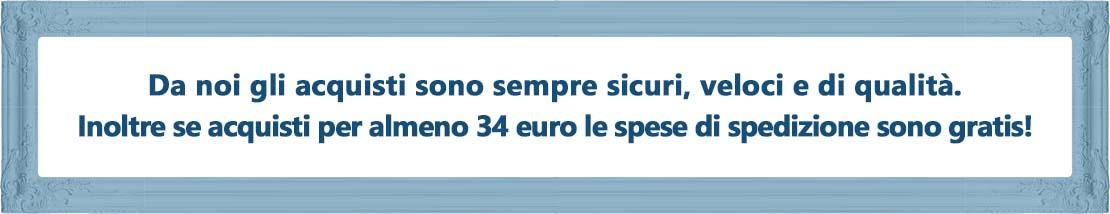 Spese di spedizione gratuite per ordini di almeno 34 euro